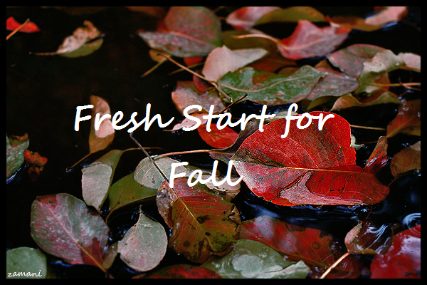 Fresh Start for Fall